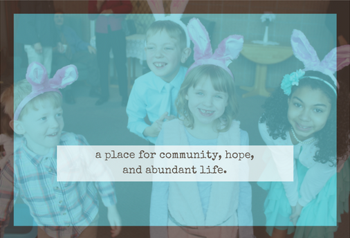 community, hope, and abundant life